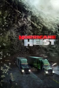 Nonton Film The Hurricane Heist (2018) Subtitle Indonesia Streaming Movie Download