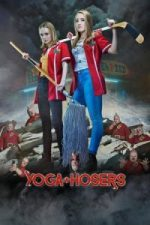 Nonton Film Yoga Hosers (2016) Subtitle Indonesia Streaming Movie Download
