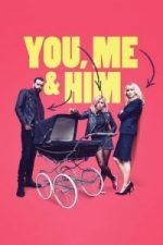Nonton Film You, Me and Him (2018) Subtitle Indonesia Streaming Movie Download