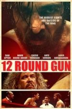 Nonton Film 12 Round Gun (2017) Subtitle Indonesia Streaming Movie Download