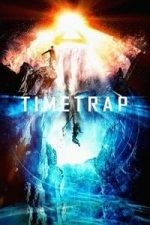 Nonton Film Time Trap (2017) Subtitle Indonesia Streaming Movie Download