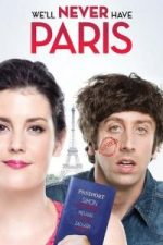 Nonton Film We'll Never Have Paris (2014) Subtitle Indonesia Streaming Movie Download