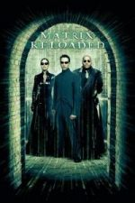 Nonton Film The Matrix Reloaded (2003) Subtitle Indonesia Streaming Movie Download