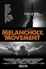 Nonton Film Melancholy Is A Movement (2015) Subtitle Indonesia Streaming Movie Download
