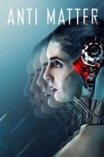 Nonton Film Anti Matter (2017) Subtitle Indonesia Streaming Movie Download