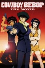 Nonton Film Cowboy Bebop: The Movie (2001) Subtitle Indonesia Streaming Movie Download