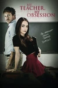 Nonton Film My Teacher, My Obsession (2018) Subtitle Indonesia Streaming Movie Download