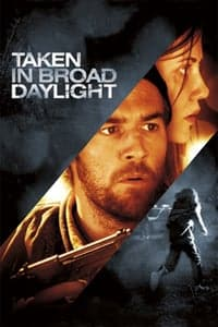 Nonton Film Taken in Broad Daylight (2009) Subtitle Indonesia Streaming Movie Download