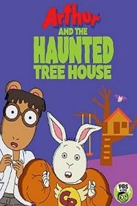 Nonton Film Arthur and the Haunted Tree House (2017) Subtitle Indonesia Streaming Movie Download