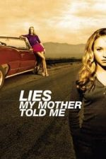Nonton Film Lies My Mother Told Me (2005) Subtitle Indonesia Streaming Movie Download