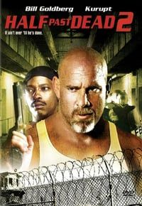 Nonton Film Half Past Dead 2 (2007) Subtitle Indonesia Streaming Movie Download