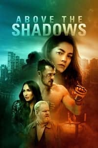 Nonton Film Above the Shadows (2019) Subtitle Indonesia Streaming Movie Download