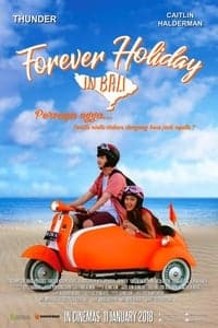 Nonton Film Forever Holiday in Bali (2018) Subtitle Indonesia Streaming Movie Download