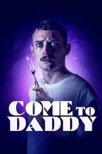 Nonton Film Come to Daddy (2019) Subtitle Indonesia Streaming Movie Download