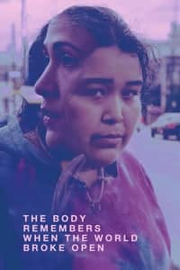 Nonton Film The Body Remembers When the World Broke Open (2019) Subtitle Indonesia Streaming Movie Download