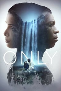 Nonton Film Only (2019) Subtitle Indonesia Streaming Movie Download