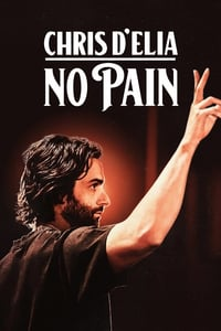 Nonton Film Chris D'Elia: No Pain (2020) Subtitle Indonesia Streaming Movie Download