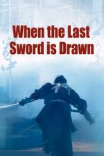 Nonton Film When the Last Sword Is Drawn (2002) Subtitle Indonesia Streaming Movie Download