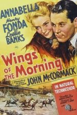 Nonton Film Wings of the Morning (1937) Subtitle Indonesia Streaming Movie Download