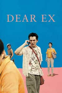 Nonton Film Dear Ex (2018) Subtitle Indonesia Streaming Movie Download