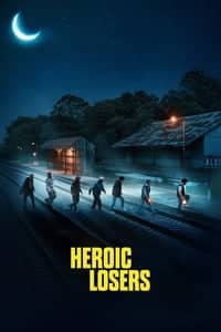 Nonton Film Heroic Losers (2019) Subtitle Indonesia Streaming Movie Download