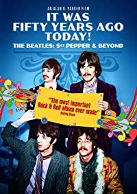 Nonton Film It Was Fifty Years Ago Today… Sgt Pepper and Beyond (2017) Subtitle Indonesia Streaming Movie Download