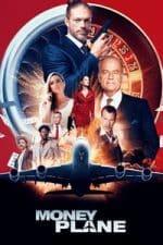 Nonton Film Money Plane (2020) Subtitle Indonesia Streaming Movie Download