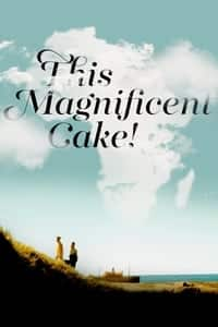 Nonton Film This Magnificent Cake! (2018) Subtitle Indonesia Streaming Movie Download