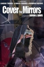 Nonton Film Cover the Mirrors (2020) Subtitle Indonesia Streaming Movie Download
