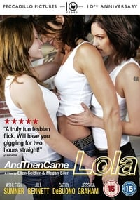 Nonton Film And Then Came Lola (2009) Subtitle Indonesia Streaming Movie Download
