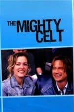 Nonton Film The Mighty Celt (2005) Subtitle Indonesia Streaming Movie Download