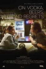 Nonton Film On Vodka, Beers, and Regrets (2020) Subtitle Indonesia Streaming Movie Download