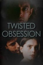 Nonton Film Twisted Obsession (1989) Subtitle Indonesia Streaming Movie Download