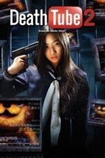 Nonton Film Death Tube 2 (2012) Subtitle Indonesia Streaming Movie Download