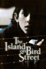 Nonton Film The Island on Bird Street (1997) Subtitle Indonesia Streaming Movie Download