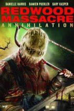 Nonton Film Redwood Massacre: Annihilation (2020) Subtitle Indonesia Streaming Movie Download