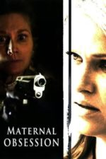 Nonton Film Maternal Obsession (2008) Subtitle Indonesia Streaming Movie Download