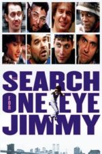 Nonton Film The Search for One-eye Jimmy (1994) Subtitle Indonesia Streaming Movie Download