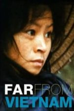 Nonton Film Far from Vietnam (1967) Subtitle Indonesia Streaming Movie Download