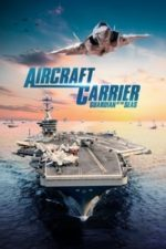 Nonton Film Aircraft Carrier: Guardian of the Seas (2016) Subtitle Indonesia Streaming Movie Download