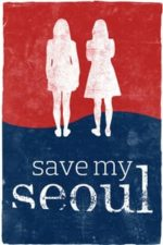 Nonton Film Save My Seoul (2017) Subtitle Indonesia Streaming Movie Download