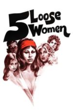 Nonton Film Five Loose Women (1974) Subtitle Indonesia Streaming Movie Download