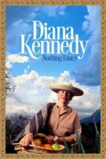 Nonton Film Diana Kennedy: Nothing Fancy (2019) Subtitle Indonesia Streaming Movie Download