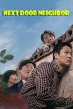 Nonton Film Next Door Neighbor (2020) Subtitle Indonesia Streaming Movie Download