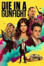 Nonton Film Die in a Gunfight (2021) Subtitle Indonesia Streaming Movie Download