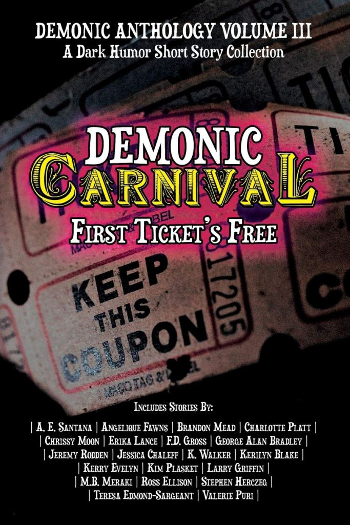 Demonic Anthology Volume 3 Demonic Carnival First Ticket's Free A Dark Humor Short Story Collection