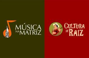 Domingo tem 'Cultura de Raiz' e 'Música na Matriz'