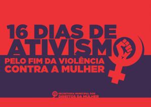 PALESTRAS E EVENTOS MARCAM OS '16 DIAS DE ATIVISMO – PELO FIM DA VIOLÊNCIA CONTRA AS MULHERES'