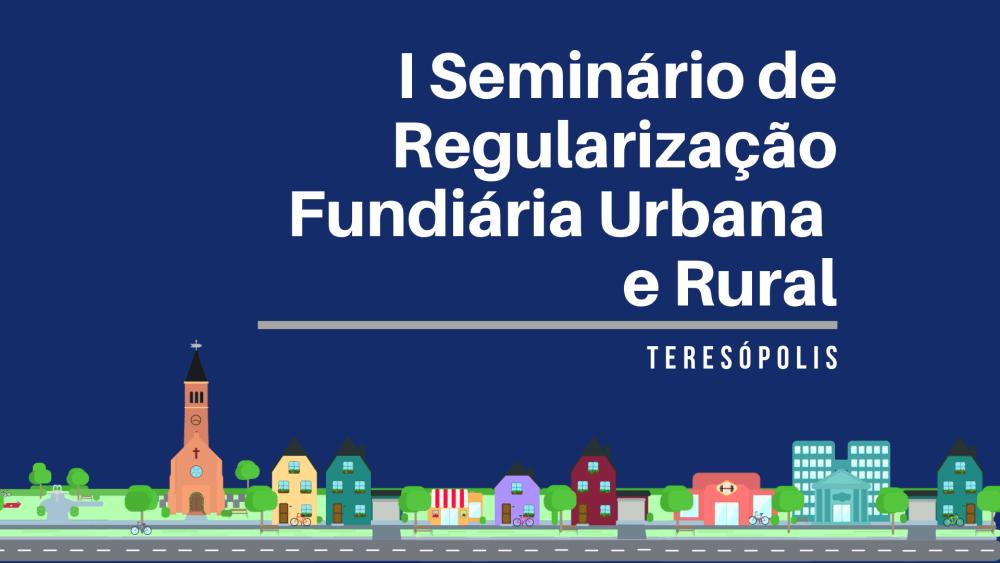 1º seminário sobre regularização fundiária de Teresópolis acontece nesta terça-feira, dia 25, no SESC Várzea