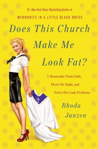 cover of Does This Church Make Me Look Fat? by Rhoda Janzen